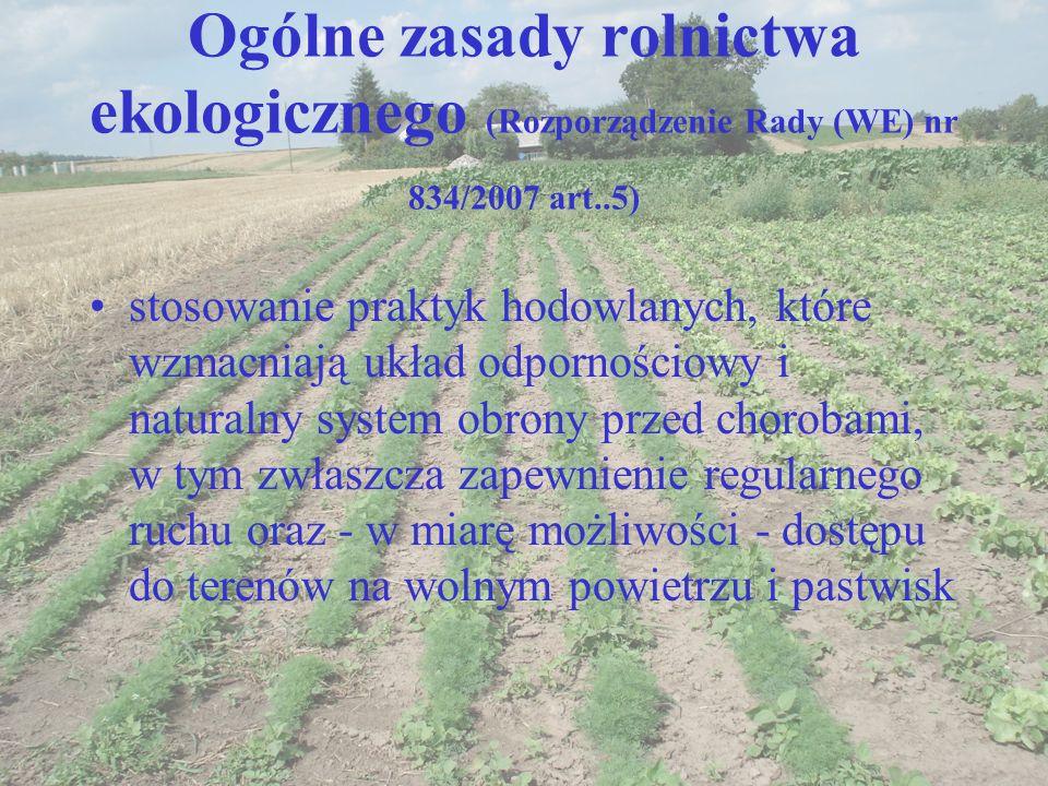 Ogólne zasady rolnictwa ekologicznego (Rozporządzenie Rady (WE) nr 834/2007 art..5) stosowanie praktyk hodowlanych, które wzmacniają układ odpornościo