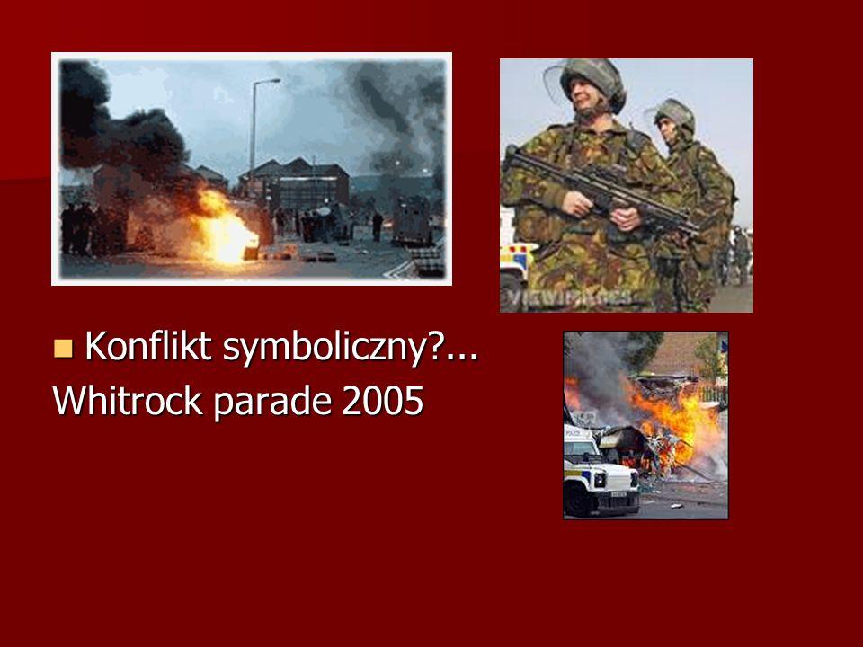 Konflikt symboliczny?... Konflikt symboliczny?... Whitrock parade 2005