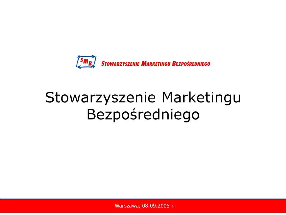 Stowarzyszenie Marketingu Bezpośredniego Warszawa, 08.09.2005 r.