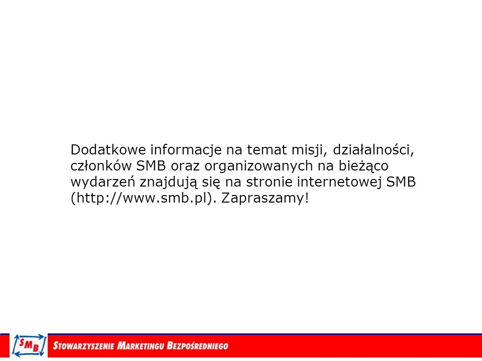 Dodatkowe informacje na temat misji, działalności, członków SMB oraz organizowanych na bieżąco wydarzeń znajdują się na stronie internetowej SMB (http://www.smb.pl).