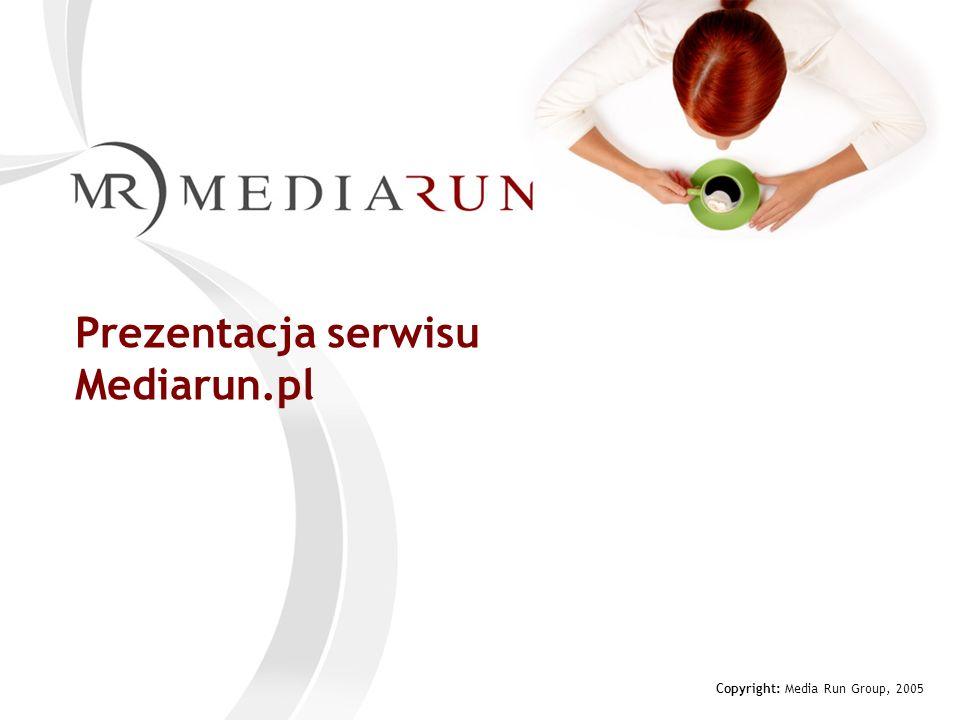 Prezentacja serwisu Mediarun.pl Copyright: Media Run Group, 2005