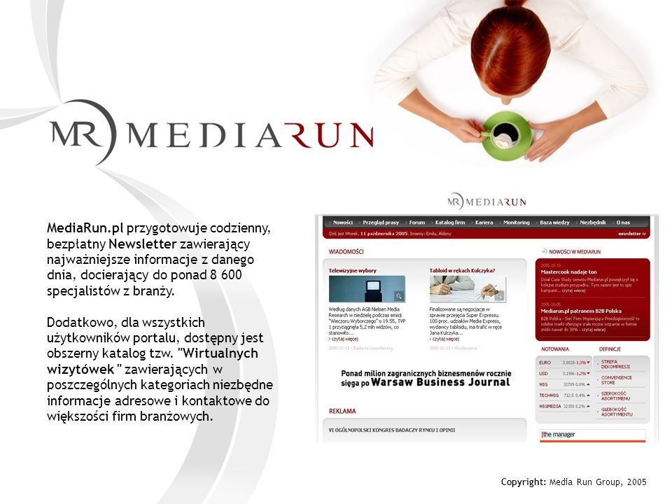 Copyright: Media Run Group, 2005 Profil użytkowników serwisu Mediarun.pl Wiek użytkowników Źródło: MRG, profil subskrybentów, październik 2005