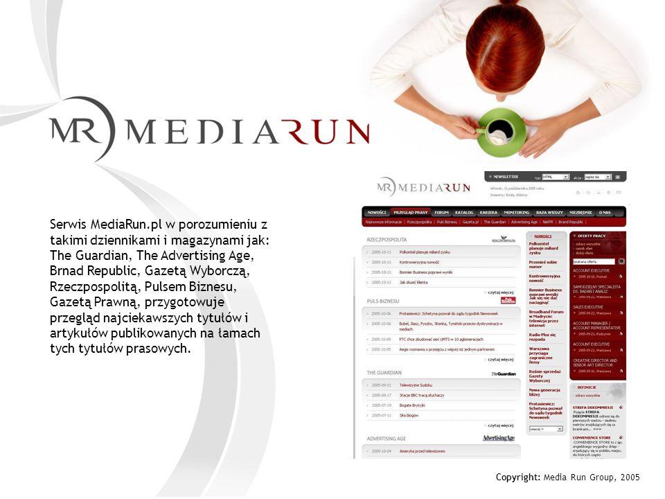 Serwis MediaRun.pl w porozumieniu z takimi dziennikami i magazynami jak: The Guardian, The Advertising Age, Brnad Republic, Gazetą Wyborczą, Rzeczpospolitą, Pulsem Biznesu, Gazetą Prawną, przygotowuje przegląd najciekawszych tytułów i artykułów publikowanych na łamach tych tytułów prasowych.