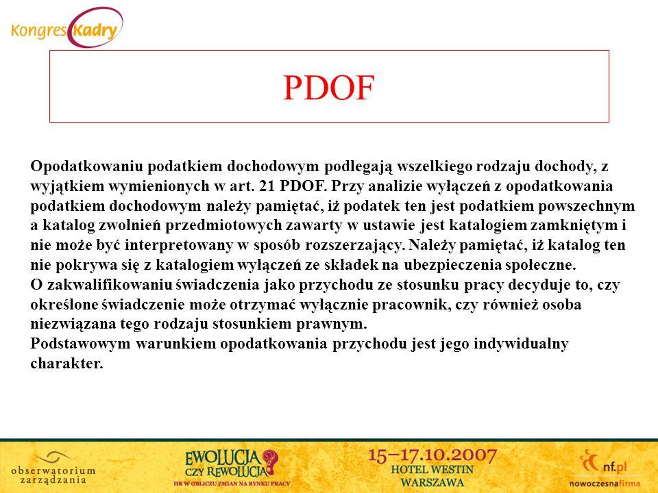 PDOF Opodatkowaniu podatkiem dochodowym podlegają wszelkiego rodzaju dochody, z wyjątkiem wymienionych w art.