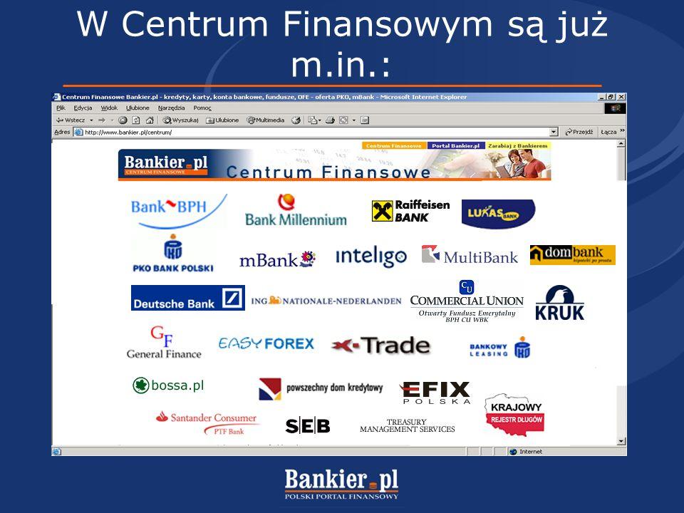 W Centrum Finansowym są już m.in.: