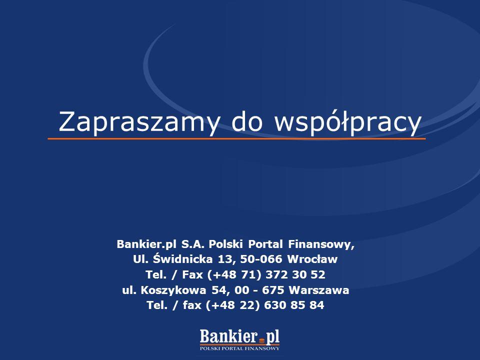 Zapraszamy do współpracy Bankier.pl S.A. Polski Portal Finansowy, Ul.