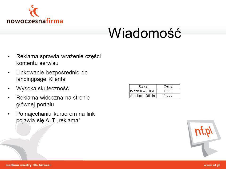Reklama sprawia wrażenie części kontentu serwisu Linkowanie bezpośrednio do landingpage Klienta Wysoka skuteczność Reklama widoczna na stronie głównej