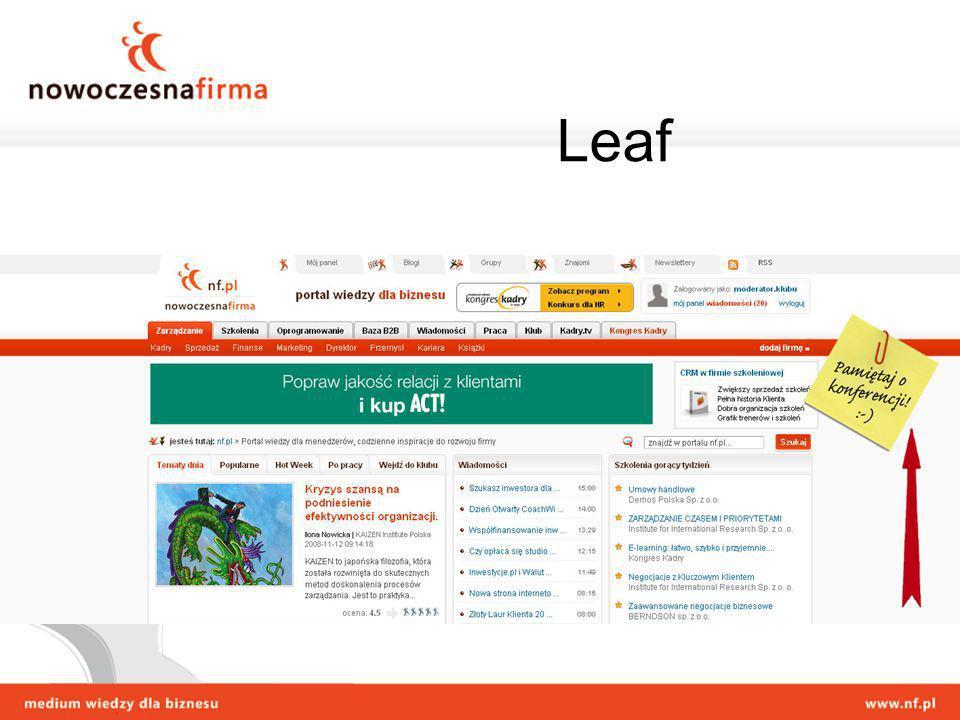 Przyjazna dla użytkownika forma Przekaz jest dopasowany do layoutu, wyglądający jak część portalu Bardzo duża widoczność komunikatu Widoczność na całym portalu Leaf