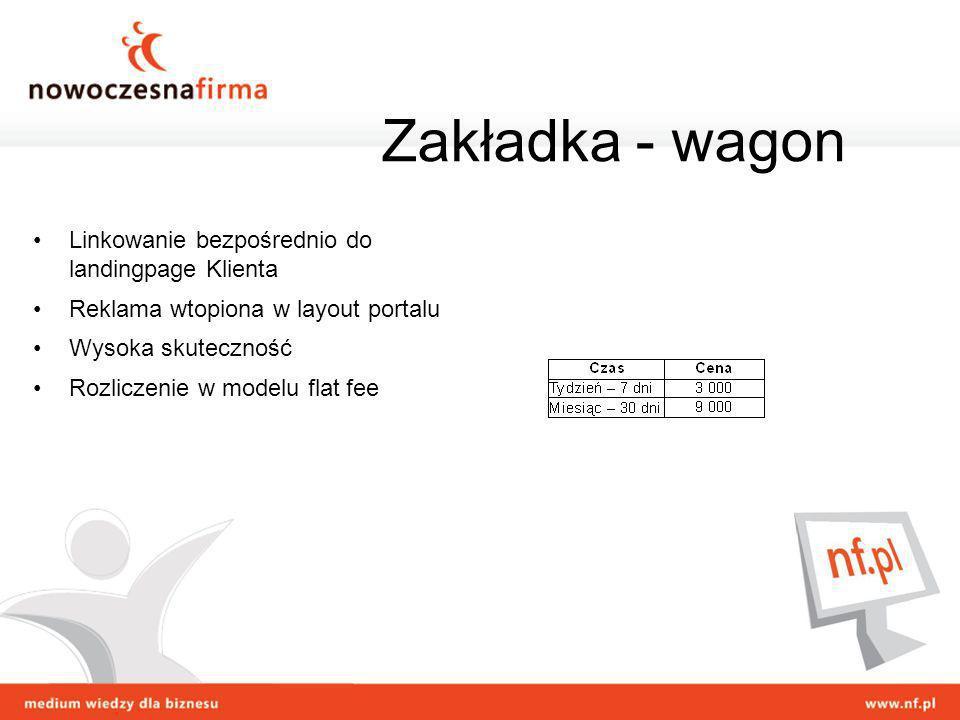 Linkowanie bezpośrednio do landingpage Klienta Reklama wtopiona w layout portalu Wysoka skuteczność Rozliczenie w modelu flat fee