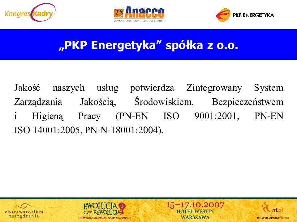 PKP Energetyka spółka z o.o. Jakość naszych usług potwierdza Zintegrowany System Zarządzania Jakością, Środowiskiem, Bezpieczeństwem i Higieną Pracy (