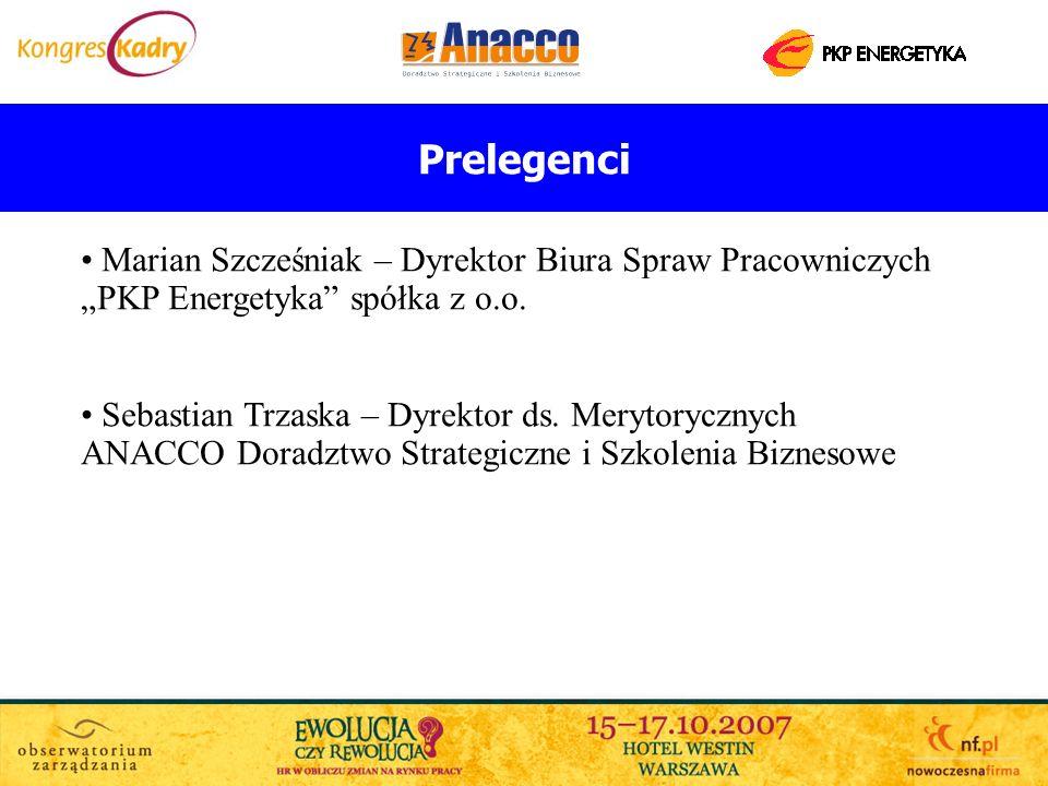 Prelegenci Marian Szcześniak – Dyrektor Biura Spraw Pracowniczych PKP Energetyka spółka z o.o. Sebastian Trzaska – Dyrektor ds. Merytorycznych ANACCO