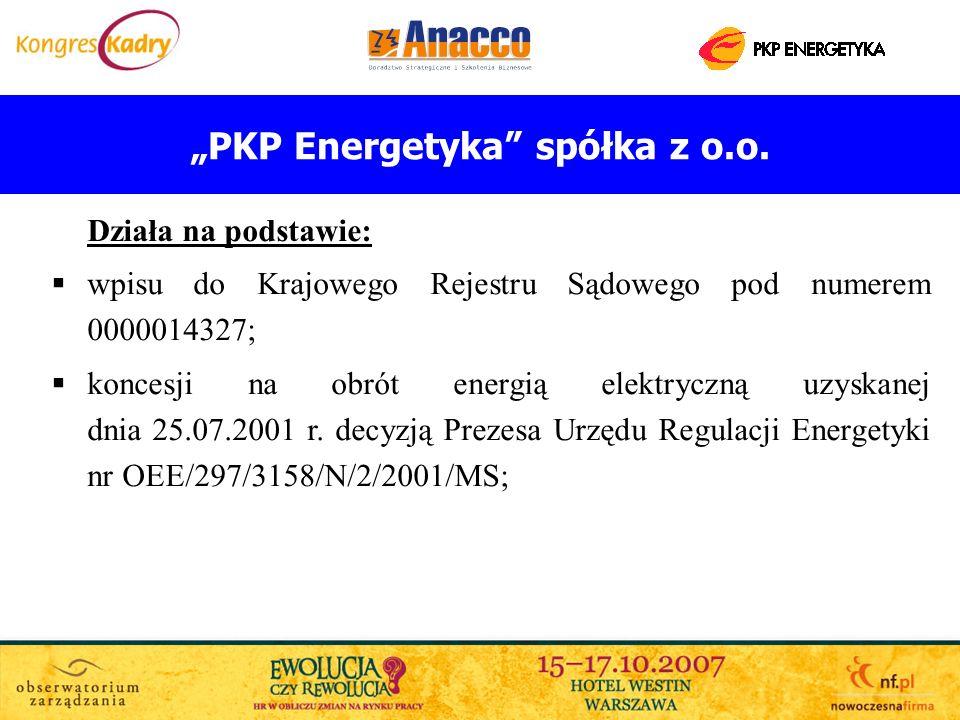 PKP Energetyka spółka z o.o. Działa na podstawie: wpisu do Krajowego Rejestru Sądowego pod numerem 0000014327; koncesji na obrót energią elektryczną u