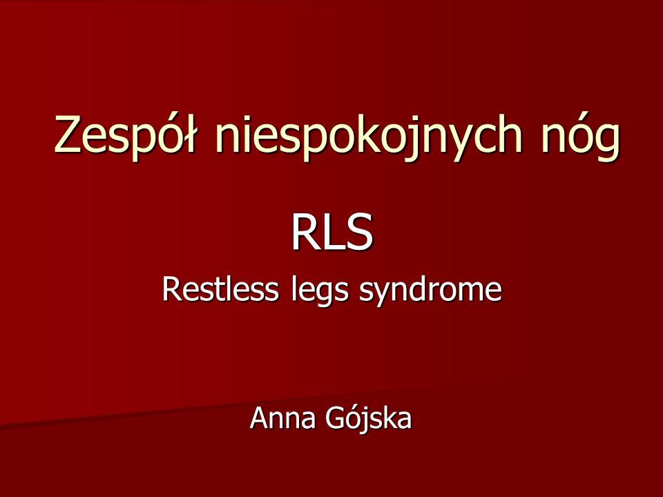 Zespół niespokojnych nóg RLS Restless legs syndrome Anna Gójska