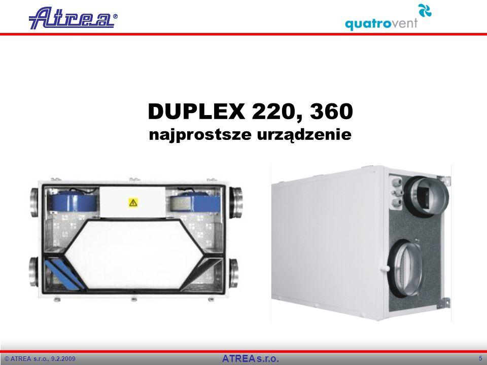 © ATREA s.r.o., 9.2.2009 5 ATREA s.r.o. DUPLEX 220, 360 najprostsze urządzenie
