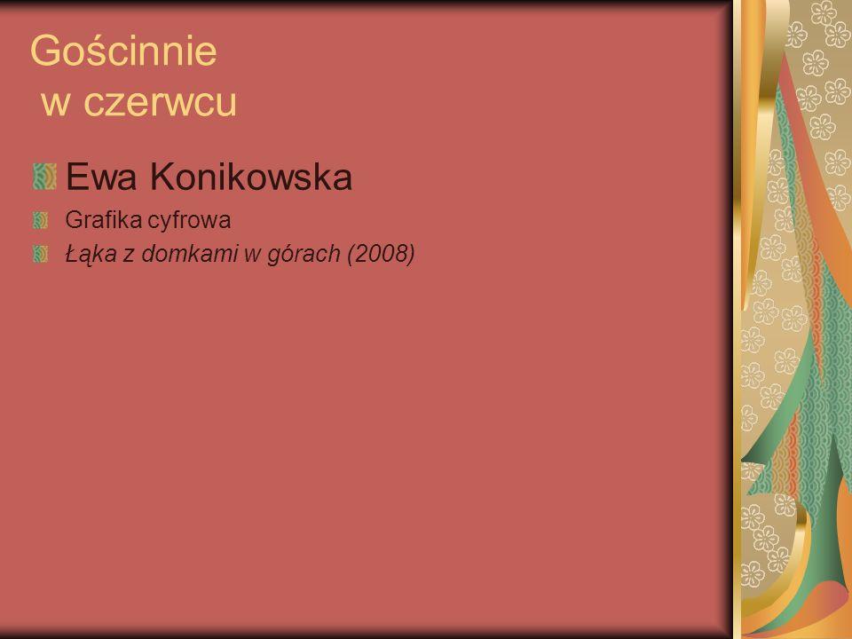 Gościnnie w czerwcu Ewa Konikowska Grafika cyfrowa Łąka z domkami w górach (2008)