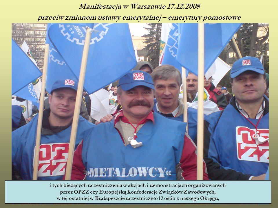 Manifestacja w Warszawie 17.12.2008 przeciw zmianom ustawy emerytalnej – emerytury pomostowe i tych bieżących uczestniczenia w akcjach i demonstracjac