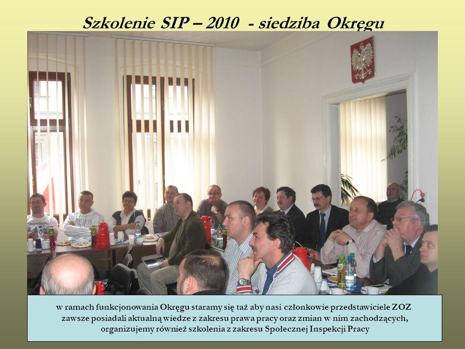 Szkolenie SIP – 2010 - siedziba Okręgu w ramach funkcjonowania Okręgu staramy się taż aby nasi członkowie przedstawiciele ZOZ zawsze posiadali aktualn