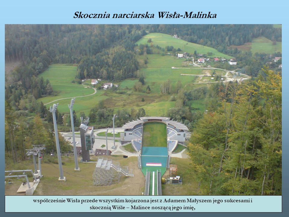 Skocznia narciarska Wisła-Malinka współcześnie Wisła przede wszystkim kojarzona jest z Adamem Małyszem jego sukcesami i skocznią Wiśle – Malince noszą