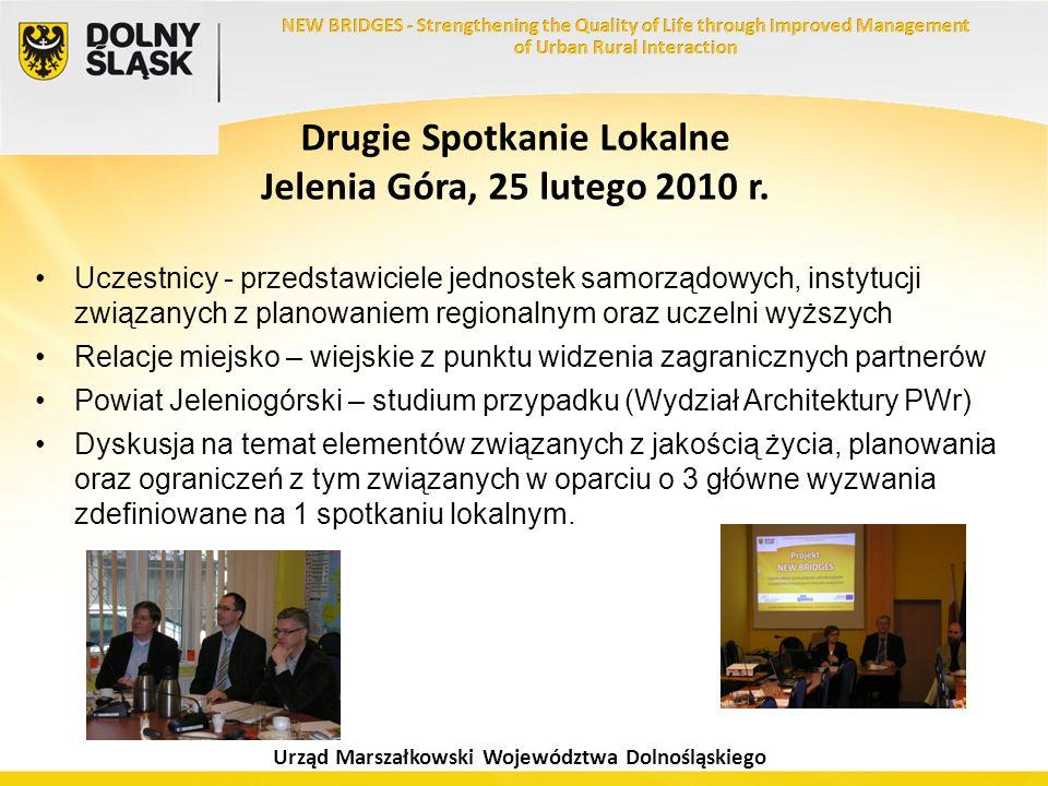 Urząd Marszałkowski Województwa Dolnośląskiego Drugie Spotkanie Lokalne Jelenia Góra, 25 lutego 2010 r. Uczestnicy - przedstawiciele jednostek samorzą