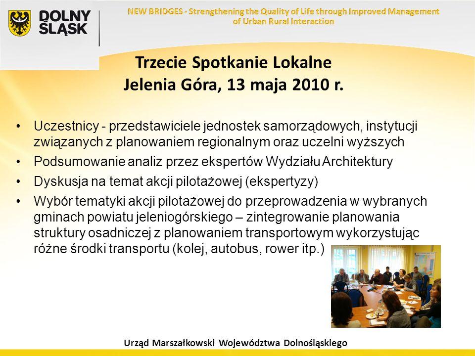 Urząd Marszałkowski Województwa Dolnośląskiego Trzecie Spotkanie Lokalne Jelenia Góra, 13 maja 2010 r. Uczestnicy - przedstawiciele jednostek samorząd