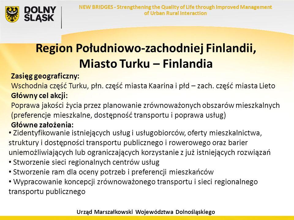 Urząd Marszałkowski Województwa Dolnośląskiego Region Południowo-zachodniej Finlandii, Miasto Turku – Finlandia Zasięg geograficzny: Wschodnia część T