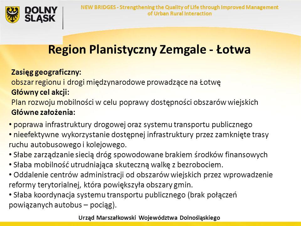 Urząd Marszałkowski Województwa Dolnośląskiego Region Planistyczny Zemgale - Łotwa Zasięg geograficzny: obszar regionu i drogi międzynarodowe prowadzą