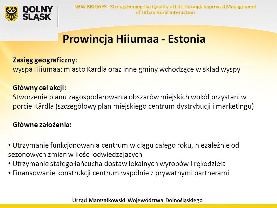 Urząd Marszałkowski Województwa Dolnośląskiego Prowincja Hiiumaa - Estonia Zasięg geograficzny: wyspa Hiiumaa: miasto Kardla oraz inne gminy wchodzące