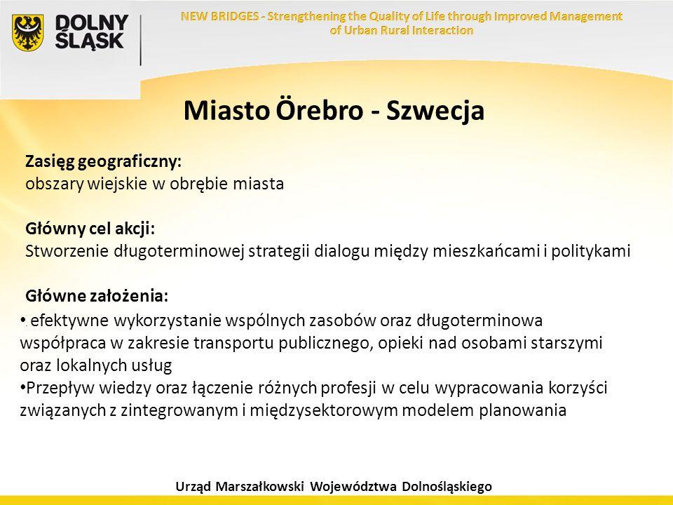 Urząd Marszałkowski Województwa Dolnośląskiego Miasto Örebro - Szwecja Zasięg geograficzny: obszary wiejskie w obrębie miasta Główny cel akcji: Stworz