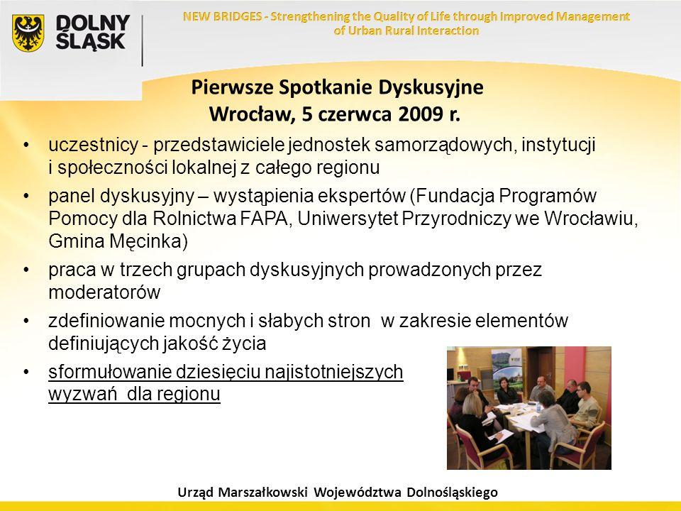 Urząd Marszałkowski Województwa Dolnośląskiego Pierwsze Spotkanie Dyskusyjne Wrocław, 5 czerwca 2009 r. uczestnicy - przedstawiciele jednostek samorzą