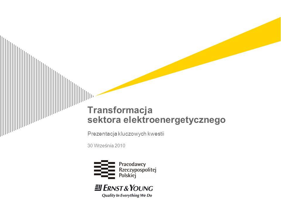 Transformacja sektora elektroenergetycznego Prezentacja kluczowych kwestii 30 Września 2010