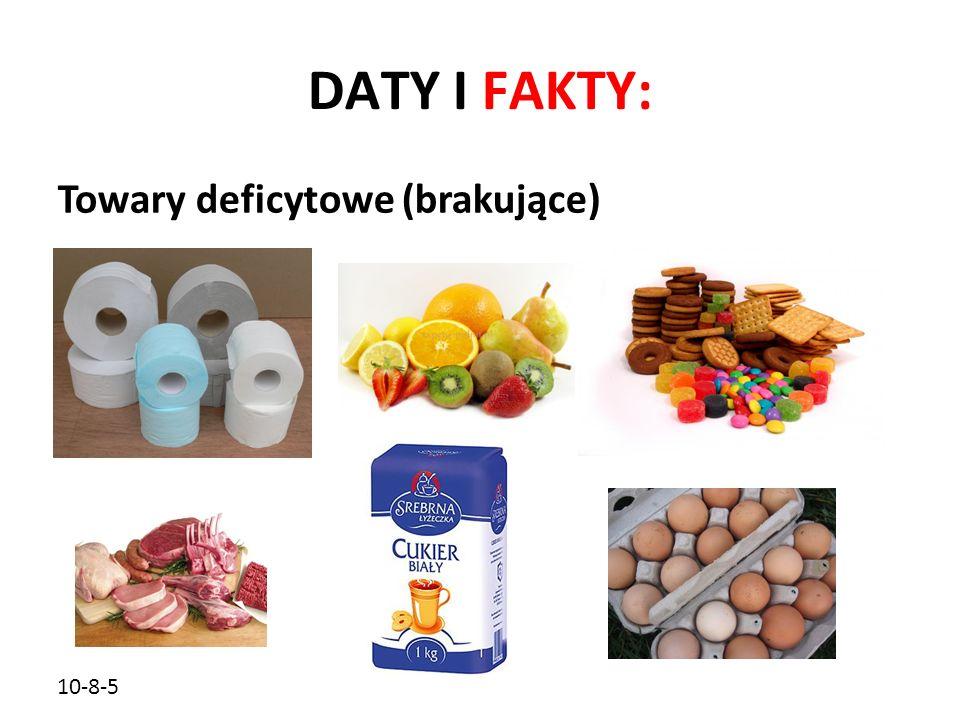 10-8-5 DATY I FAKTY: Towary deficytowe (brakujące)