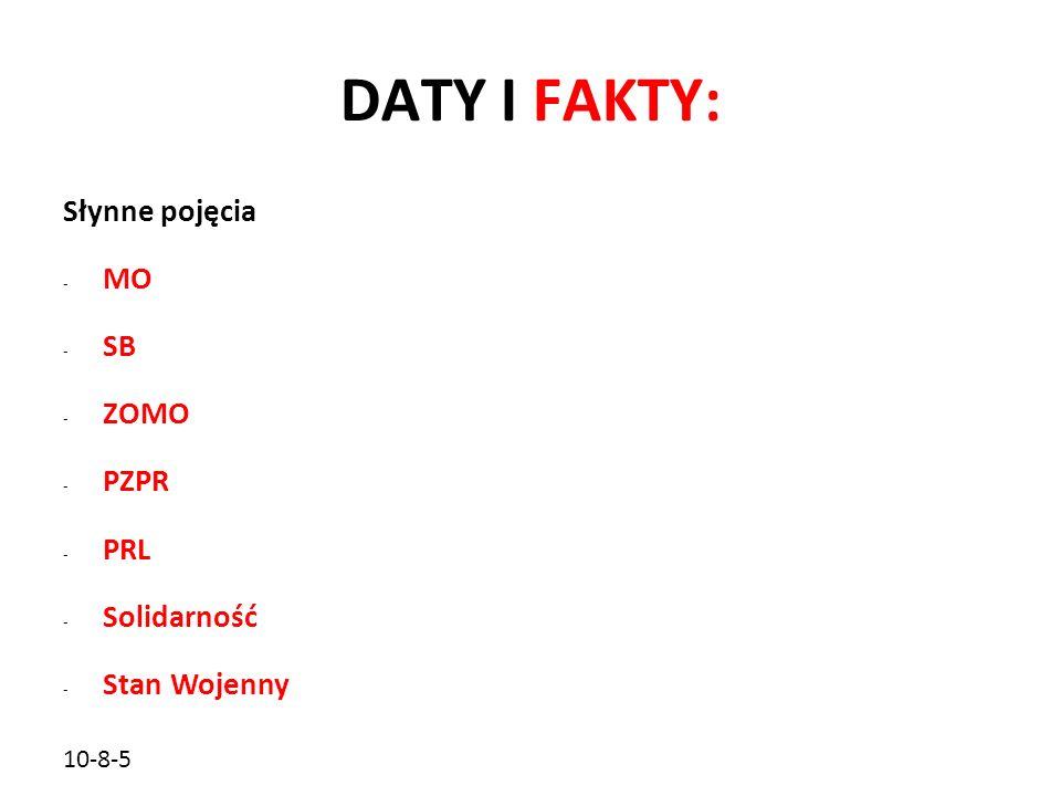 10-8-5 DATY I FAKTY: Słynne pojęcia - MO - SB - ZOMO - PZPR - PRL - Solidarność - Stan Wojenny