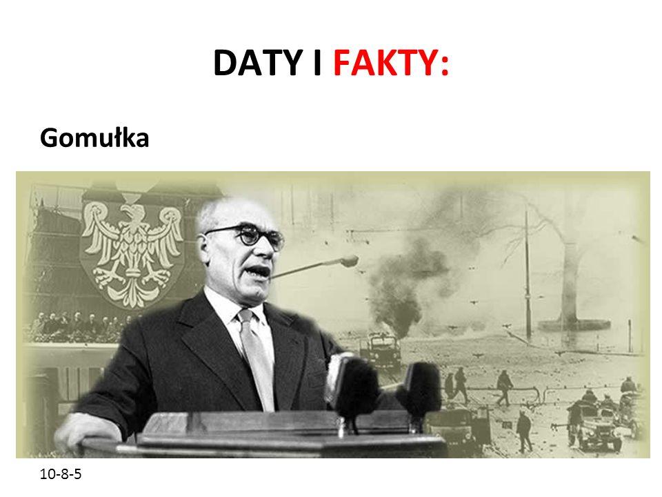 10-8-5 DATY I FAKTY: Gomułka