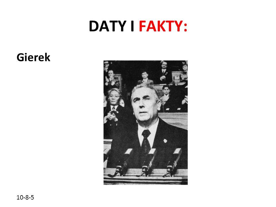 10-8-5 DATY I FAKTY: Gierek