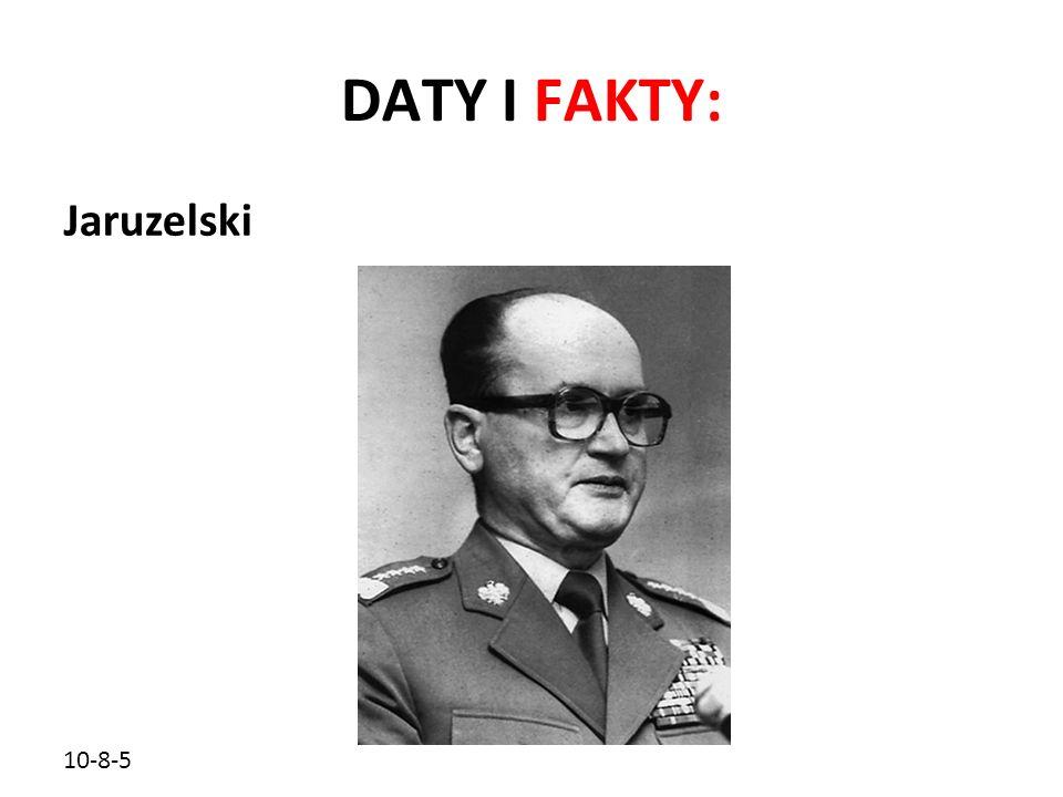 10-8-5 DATY I FAKTY: Jaruzelski