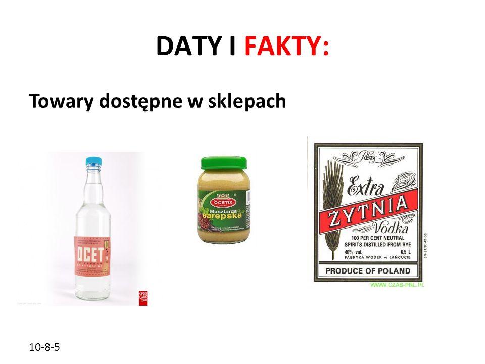 10-8-5 DATY I FAKTY: Towary dostępne w sklepach