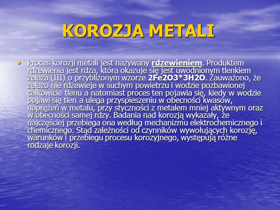 KOROZJA METALI KOROZJA METALI Proces korozji metali jest nazywany rdzewieniem. Produktem rdzewienia jest rdza, która okazuje się jest uwodnionym tlenk