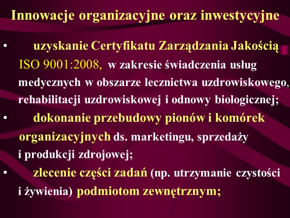 Innowacje organizacyjne oraz inwestycyjne uzyskanie Certyfikatu Zarządzania Jakością ISO 9001:2008, w zakresie świadczenia usług medycznych w obszarze