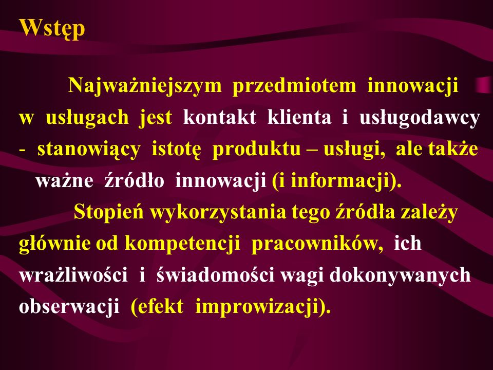 Bariery wprowadzania innowacyjności skromne środki finansowe na wejściu, utrudniona dostępność do kredytów, brak rozwiniętej kooperacji w usługach, brak świadomości procesu wdrażania innowacyjności, biurokracja,
