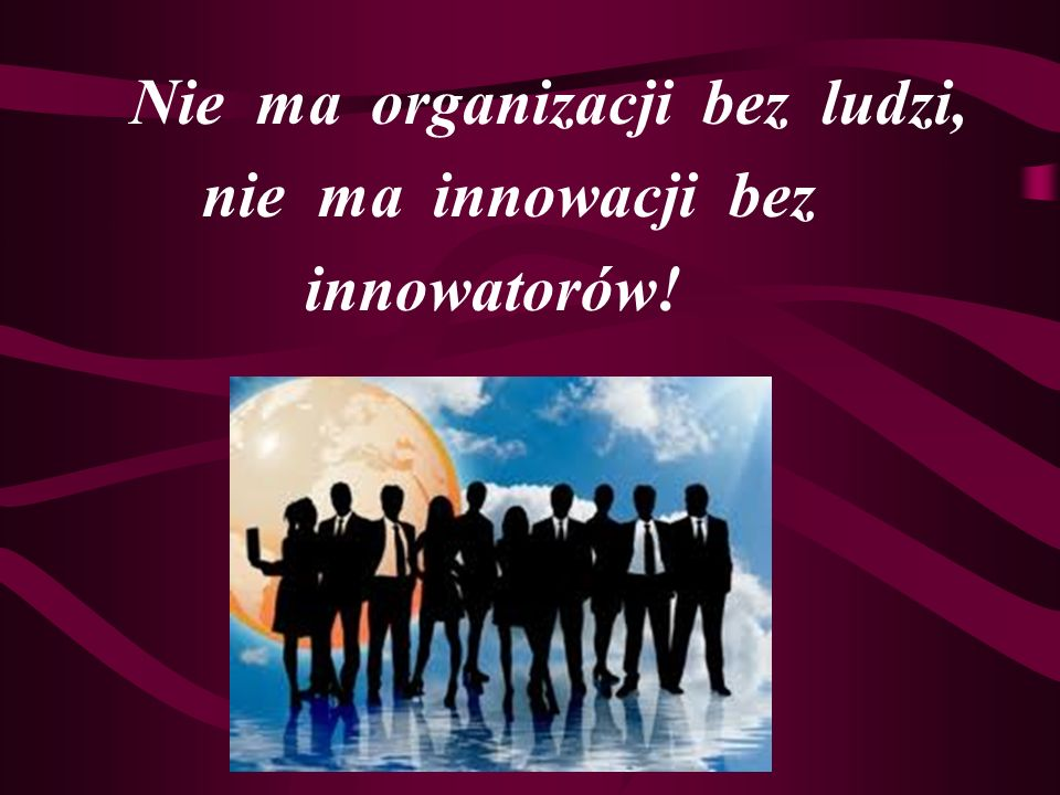 Wstęp Nie wszystkie działania innowacyjne kończą się sukcesem.