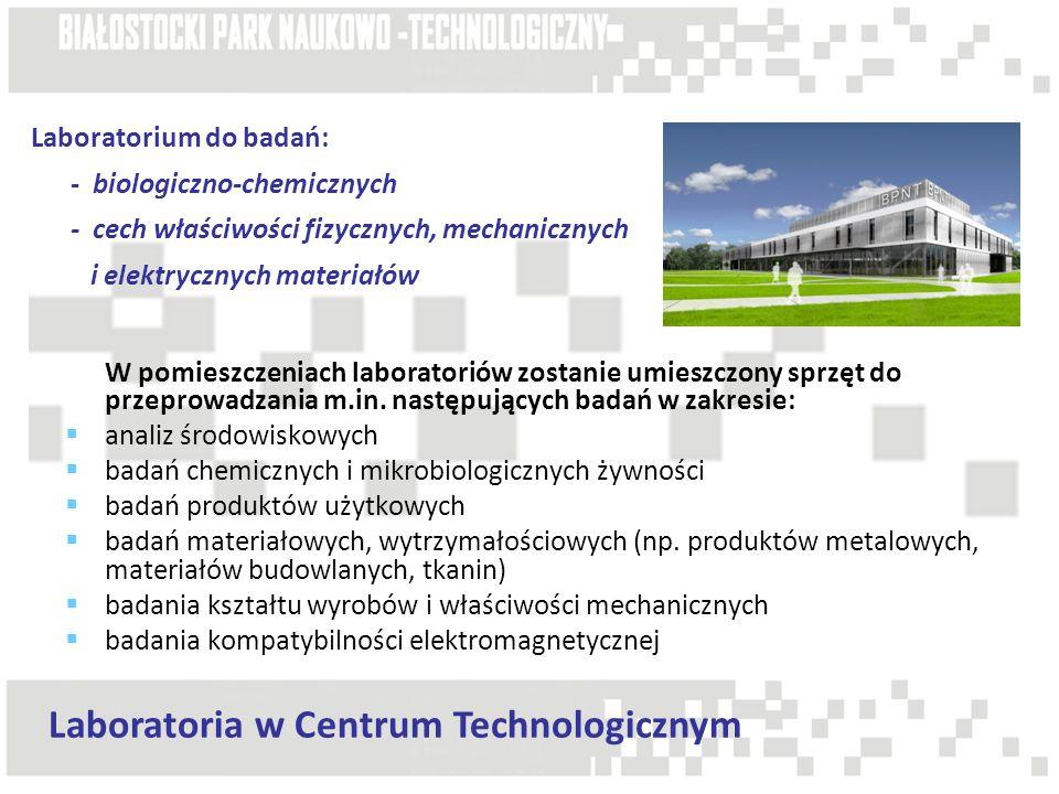 Laboratorium do badań: - biologiczno-chemicznych - cech właściwości fizycznych, mechanicznych i elektrycznych materiałów W pomieszczeniach laboratorió
