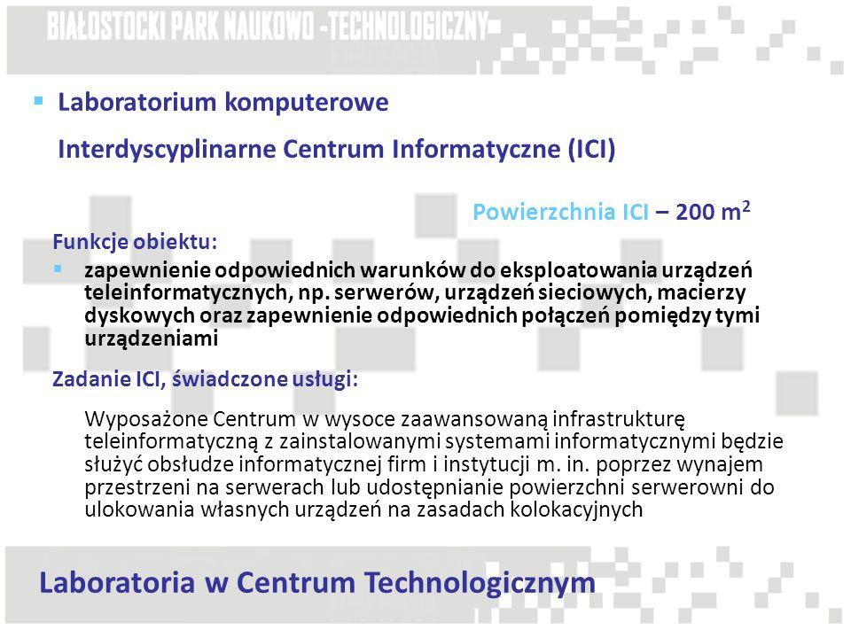 Powierzchnia ICI – 200 m 2 Funkcje obiektu: zapewnienie odpowiednich warunków do eksploatowania urządzeń teleinformatycznych, np. serwerów, urządzeń s