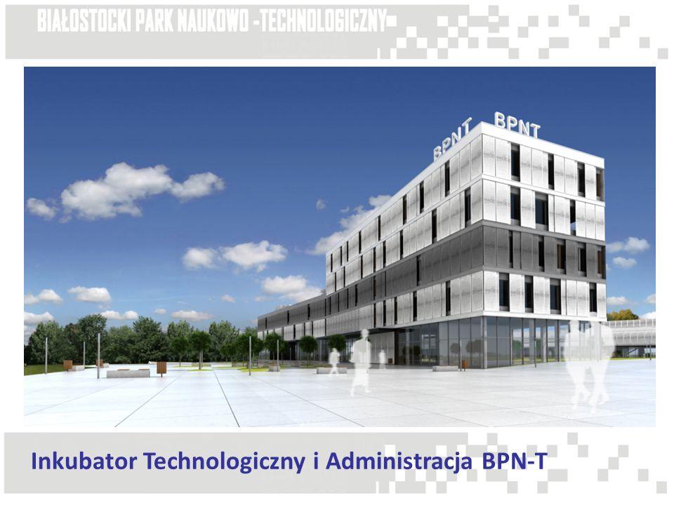 logistyczne, związane z administrowaniem i rozwojem BPN-T wspieranie powstawania i rozwoju firm wysokich technologii poprzez oferowanie urządzonej powierzchni biurowo- administracyjnej na preferencyjnych warunkach reprezentacyjne – sale wystawiennicze, konferencyjne Inkubator Technologiczny i Administracja BPN-T Funkcje obiektu: