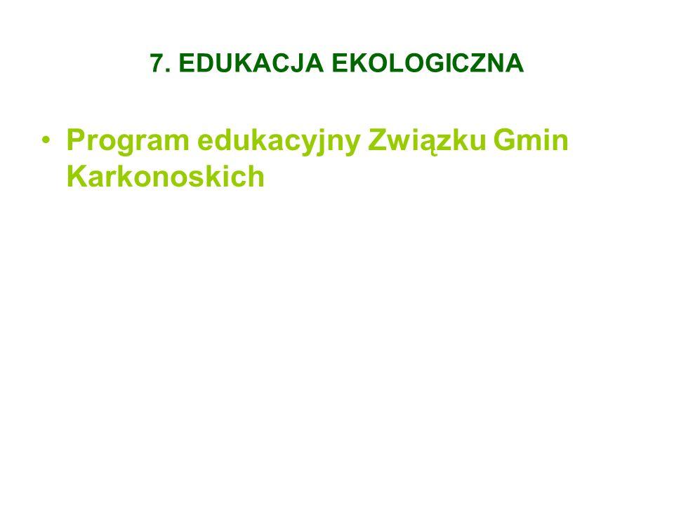 7. EDUKACJA EKOLOGICZNA Program edukacyjny Związku Gmin Karkonoskich
