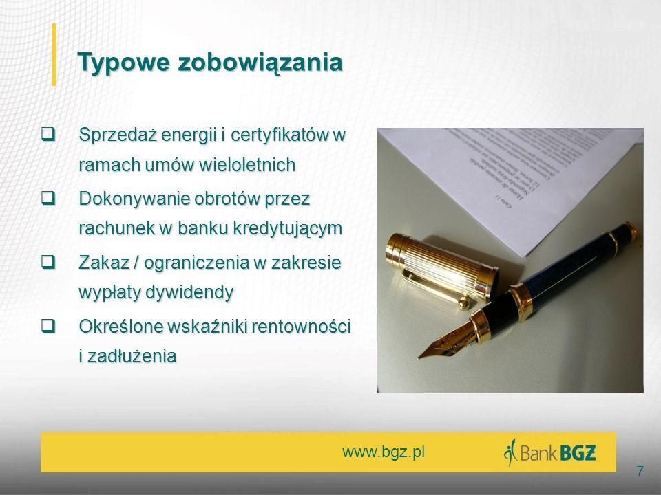 www.bgz.pl 7 Typowe zobowiązania Sprzedaż energii i certyfikatów w ramach umów wieloletnich Sprzedaż energii i certyfikatów w ramach umów wieloletnich