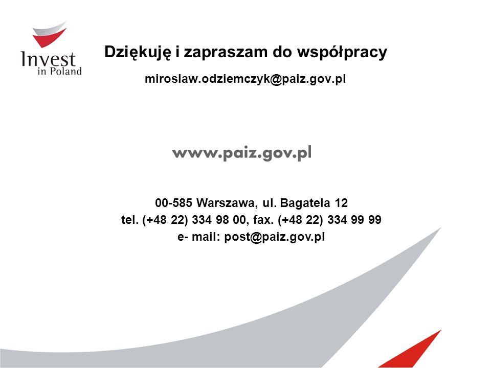 00-585 Warszawa, ul. Bagatela 12 tel. (+48 22) 334 98 00, fax. (+48 22) 334 99 99 e- mail: post@paiz.gov.pl Dziękuję i zapraszam do współpracy mirosla