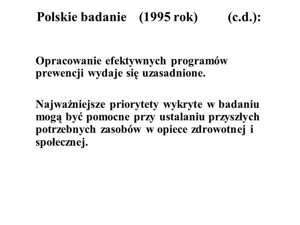 Polskie badanie (1995 rok) (c.d.): Opracowanie efektywnych programów prewencji wydaje się uzasadnione. Najważniejsze priorytety wykryte w badaniu mogą