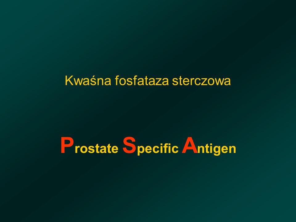 Kwaśna fosfataza sterczowa P rostate S pecific A ntigen