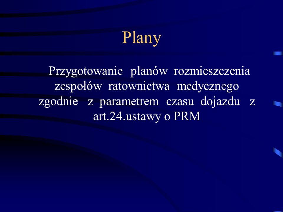 Plany Przygotowanie planów rozmieszczenia zespołów ratownictwa medycznego zgodnie z parametrem czasu dojazdu z art.24.ustawy o PRM
