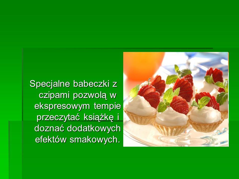 Specjalne babeczki z czipami pozwolą w ekspresowym tempie przeczytać książkę i doznać dodatkowych efektów smakowych.